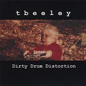 Dirty Drum Distortion