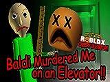 Clip: Baldi Murdered me on a Creepy Elevator (#2)