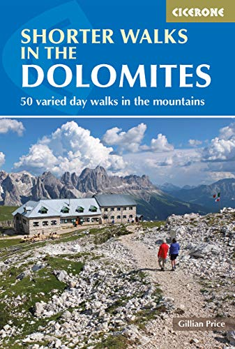 Shorter Walks in the Dolomites: 50 varied day walks in the mountains (Cicerone Guide) (English Edition)