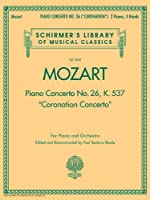 Concerto No. 26 in d Coronation, K.537: Nfmc 2014-2016 Selection for Piano and Orchestra Reduction for Two Pianos (Schirmer's Library of Musical Classics)