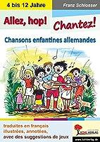 Allez, hop! Chantez!: Chansons enfantines allemandes