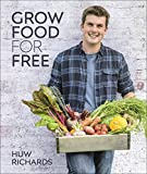 Grow Food for Free: The easy, sustainable, zero-cost way to a plentiful harvest (English Edition)