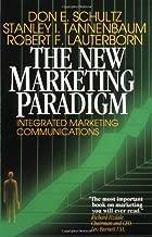 The New Marketing Paradigm: Integrated Marketing Communications