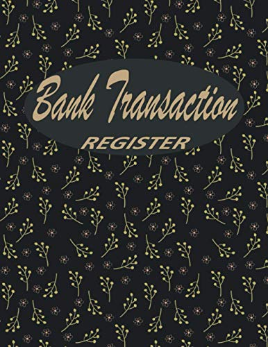 Bank Transaction Register Book: Checking Account Ledger, 6 Column Payment Record Tracker Log, Check Log Book, Debit Card Ledger, Checkbook Register ... Balance Register, Savings Account Ledger