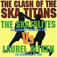 Laurel Aitken Vs. Ska Titans