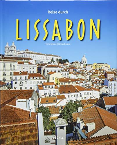 Reise durch Lissabon: Ein Bildband mit über 200 Bildern auf 140 Seiten - STÜRTZ Verlag
