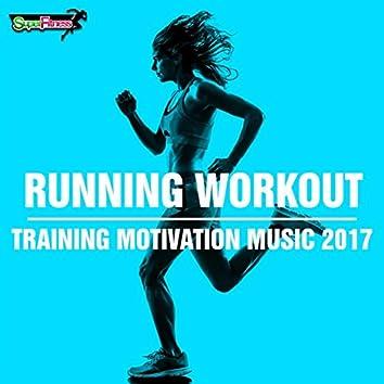 Running Workout: Training Motivation Music 2017