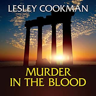 Murder in the Blood                   By:                                                                                                                                 Lesley Cookman                               Narrated by:                                                                                                                                 Patience Tomlinson                      Length: 9 hrs and 6 mins     8 ratings     Overall 4.5