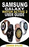SAMSUNG GALAXY WATCH ACTIVE2 USER...