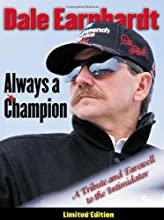Dale Earnhardt: Always a Champion: A Tribute and Farewell to the Intimidator