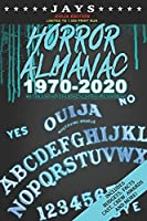 Jays Horror Almanac 1970-2020 [OUIJA EDITION LIMITED TO 1,000 PRINT RUN] 50 Years of Horror Movie Statistics Book (Includes Budgets, Facts, Cast, Crew, Awards & More)