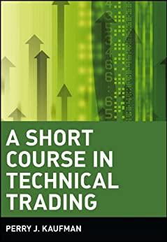 [Perry J. Kaufman]のA Short Course in Technical Trading (Wiley Trading Book 343) (English Edition)