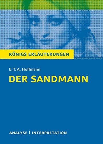 Der Sandmann. Königs Erläuterungen.: Textanalyse und Interpretation mit ausführlicher Inhaltsangabe und Abituraufgaben mit Lösungen