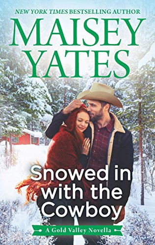 Snowed in with the Cowboy (A Gold Valley Novel Book 7)