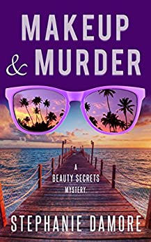 Makeup & Murder: Beauty Secrets Mystery Book 1 by [Stephanie Damore]