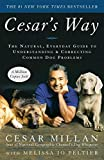 Cesar's Way - The Natural, Everyday Guide to Understanding and Correcting Common Dog Problems - 01/01/2006