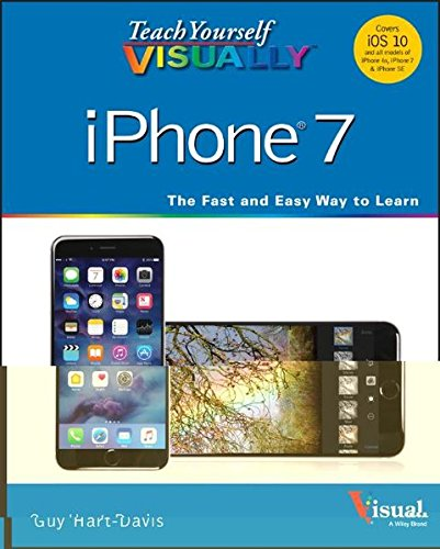 Download Teach Yourself VISUALLY IPhone 7: Covers IOS 10 And All Models Of IPhone 6s, IPhone 7, And IPhone SE (Teach Yourself VISUA... 