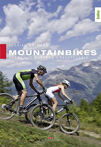 Mountainbikes: Auswahl, Wartung, Fahrtechnik (German Edition)