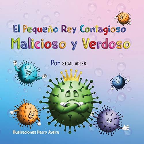 El Pequeno Rey Contagioso Malicioso y Verdoso (Spanish books for kids (picture ))
