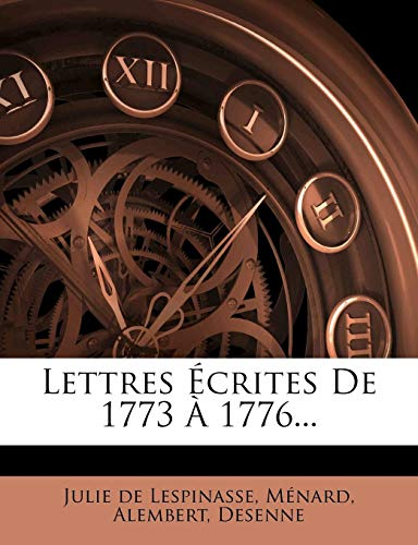 Lettres Écrites De 1773 À 1776...