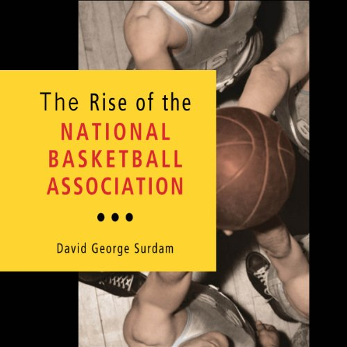 The Rise of the National Basketball Association audiobook cover art