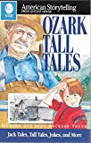 Ozark Tall Tales: Collected from the Oral Tradition (American Storytelling)