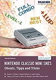 Nintendo classic mini SNES: Cheats, Tipps und Tricks (German Edition)