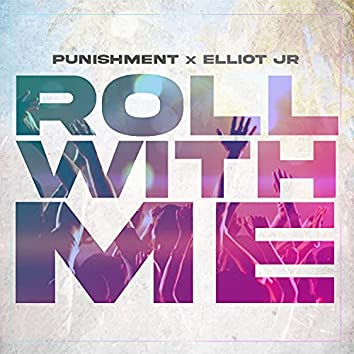 Roll With Me (feat. Elliot Jr)