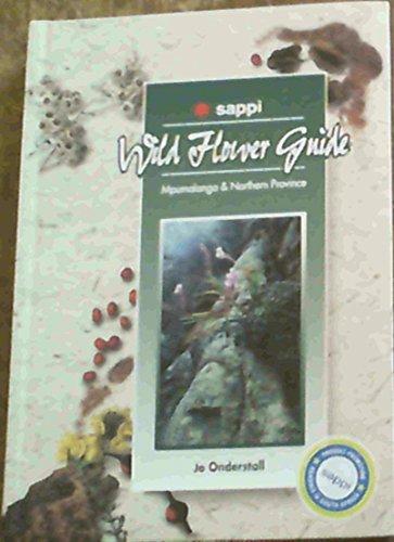 SAPPI: Wild Flower Guide: Mpumalanga and Northern Province