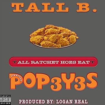 All Ratchets Eat Pop3y3s