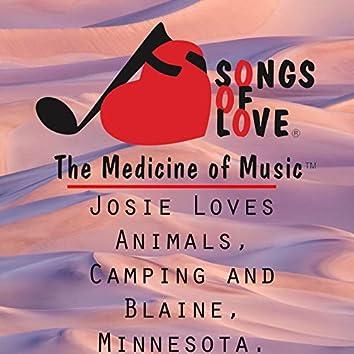 Josie Loves Animals, Camping and Blaine, Minnesota.