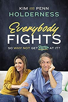 Everybody Fights: So Why Not Get Better at It? by [Kim Holderness, Penn Holderness]