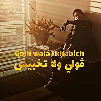 Golli Wala Tkhabich