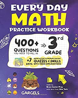 Every Day Math Practice Workbook: 400+ Questions You Need to Kill in 3rd Grade + 7 Days Online Access to Premium Content |  Quizzes & Drills  with Video Explanations