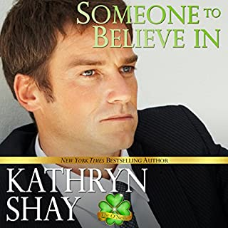 Someone to Believe In     O'Neil Family, Book 1              By:                                                                                                                                 Kathryn Shay                               Narrated by:                                                                                                                                 Jeffrey Kafer                      Length: 10 hrs and 25 mins     73 ratings     Overall 4.3