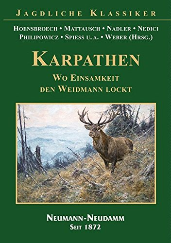 KARPATHEN – Wo Einsamkeit den Weidmann...