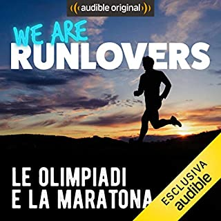 Le Olimpiadi e la Maratona     We are RunLovers              Di:                                                                                                                                 Runlovers                               Letto da:                                                                                                                                 Luca Sbaragli                      Durata:  32 min     4 recensioni     Totali 5,0