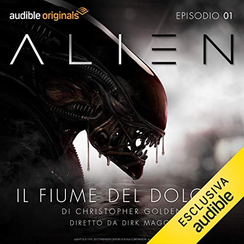 Alien - Il fiume del dolore 1                   By:                                                                                                                                 Christopher Golden,                                                                                        Dirk Maggs                               Narrated by:                                                                                                                                 Roberto Draghetti,                                                                                        Domitilla D'amico,                                                                                        Ada Maria Serra Zanetti,                   and others                 Length: 35 mins     Not rated yet     Overall 0.0