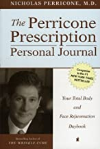 The Perricone Prescription Personal Journal: Your Total Body and Face Rejuvenation Daybook by Nicholas, M.D. Perricone (20...