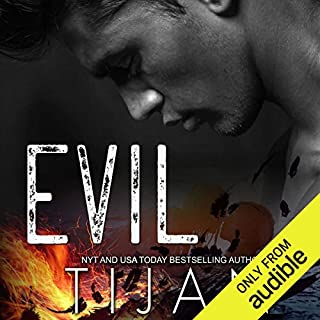 Evil                   By:                                                                                                                                 Tijan                               Narrated by:                                                                                                                                 Jorjeana Marie                      Length: 8 hrs and 10 mins     11 ratings     Overall 4.1