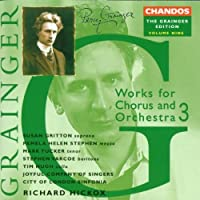 Grainger Edition, Vol. 9: Works for Chorus and Orchestra 3