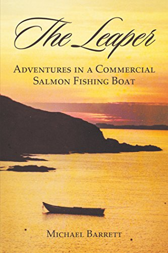 The Leaper: Adventures in a Commercial Salmon Fishing Boat (English Edition)