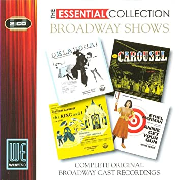 Broadway Shows: (Oklahoma! / Carousel / The King & I / Annie Get Your Gun) The Essential Collection (Digitally Remastered)