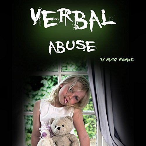 Verbal Abuse: How Your Verbally Abusive Relationship Can Wear You Down audiobook cover art