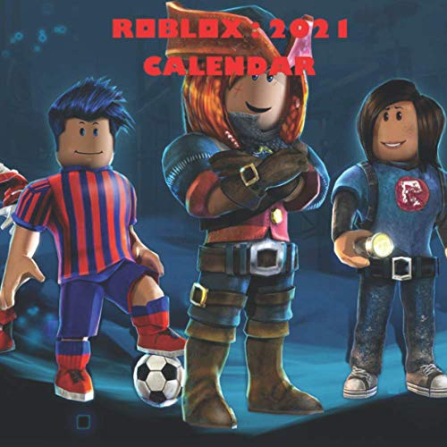 Roblox Calendar: A 2021 Calendar full of roblox splash arts,