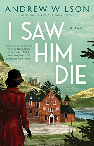 I Saw Him Die: A Novel by [Andrew Wilson]
