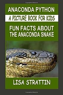 6baebc952aed9 Anaconda Python: Fun Facts About the Anaconda Snake: Volume 11 (A Picture  Book