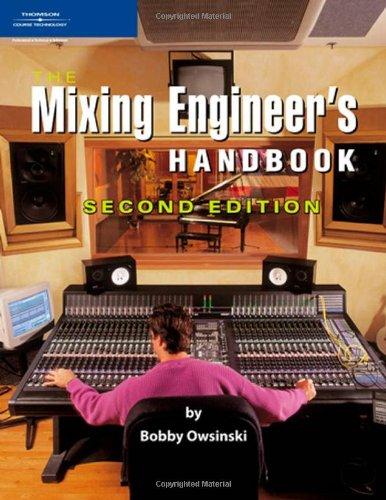 The Mixing Engineer's Handbook, Second Edition