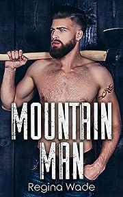 Mountain Man: Protective Older Man, Curvy Younger Girl Instalove (Mountain Men of Knotty Wood Ridge Book 1)