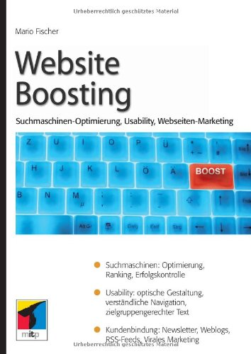 Website Boosting: Suchmaschinen-Optimierung, Usability, Online-Marketing